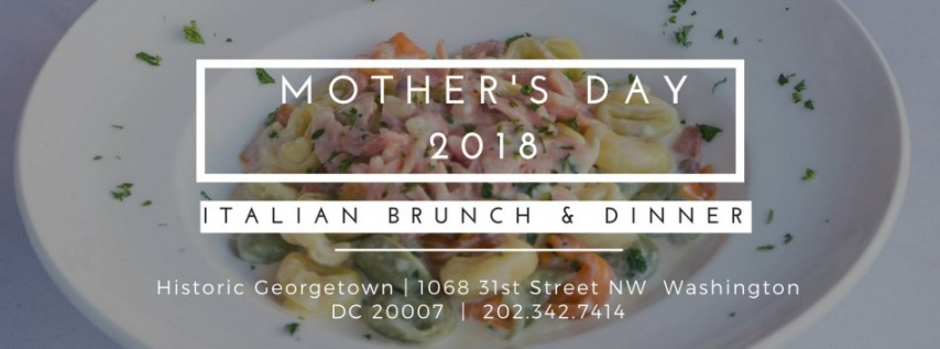 Mother's Day Italian Brunch + Dinner in Georgetown