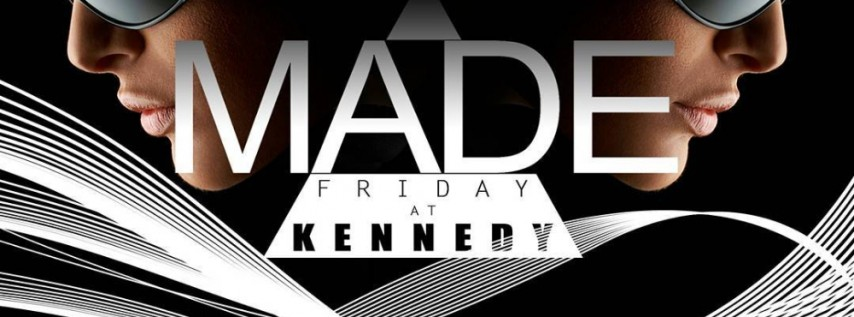 #MadeFridays at The Kennedy
