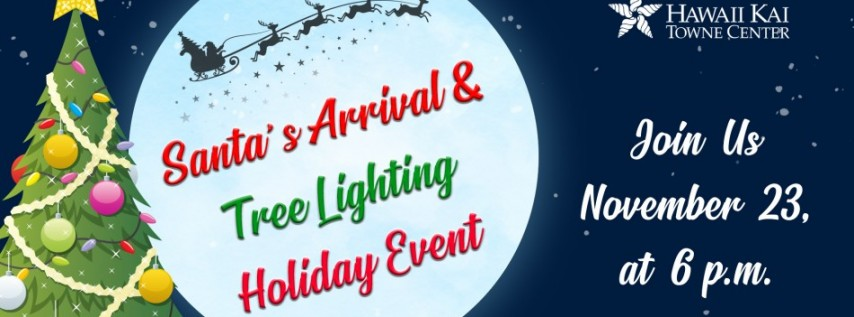 HAWAII KAI TOWNE CENTER HOSTS SANTA'S ARRIVAL AND TREE LIGHTING HOLIDAY EVENT