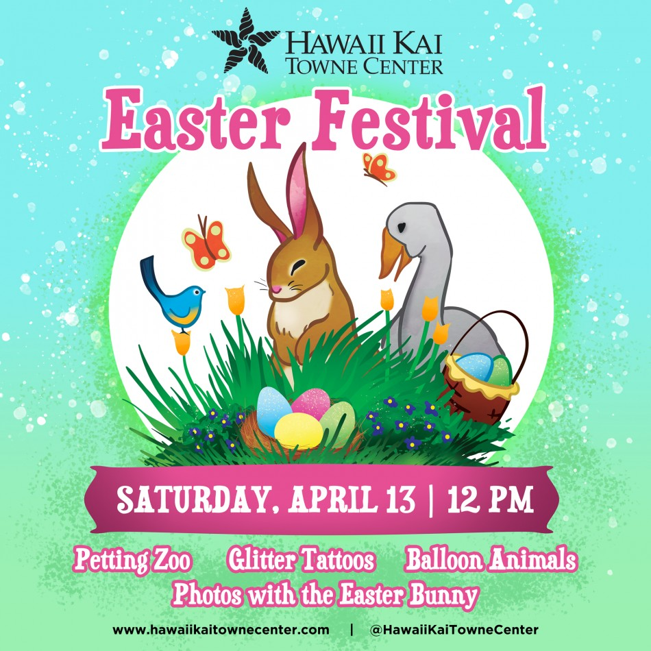 HAWAII KAI TOWNE CENTER HOLDS EASTER FESTIVAL, APRIL 13