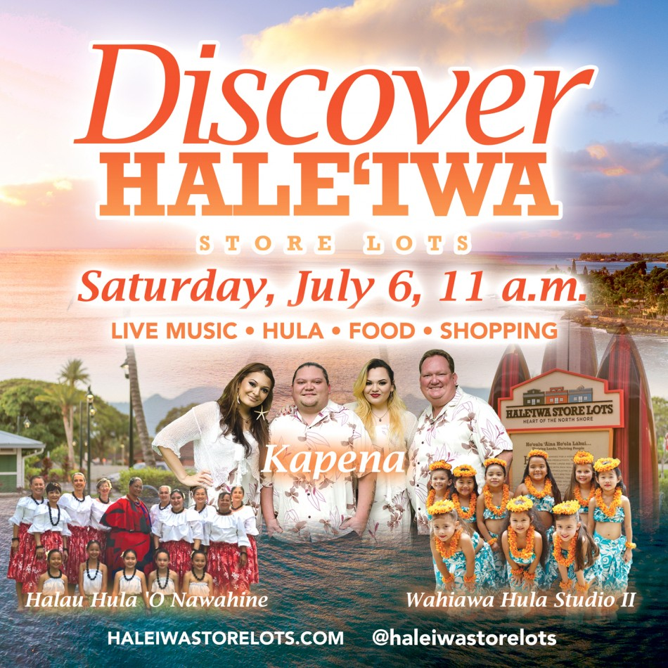 'DISCOVER HALE'IWA STORE LOTS' AND CELEBRATE SUMMER WITH KAPENA, LIVE ENTERTAINMENT AND MORE