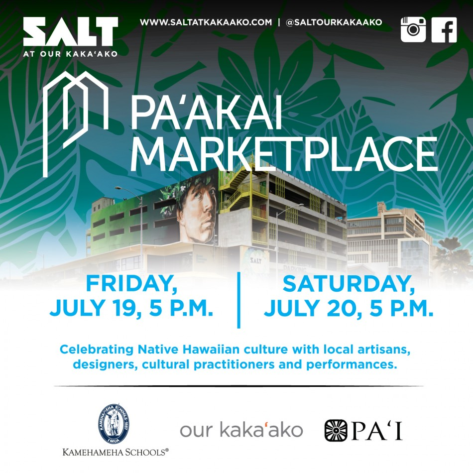 DISCOVER NATIVE HAWAIIAN ARTISTS, MUSIC AND CRAFTS, AT PAʻAKAI MARKETPLACE, AT SALT AT OUR KAKAʻAKO