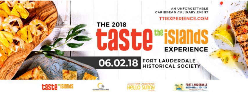 """2018 Taste the Islands Experience"""" at the Fort Lauderdale Historical Society"""