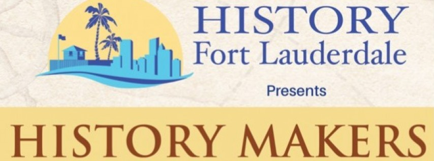 History Fort Lauderdale Honors The Forman Family & Fort Lauderdale Commissioner Steven Glassman at History Makers 2019