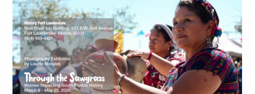 'Through the Sawgrass: Women Impacting South Florida History,' a photo narrative by award-winning artist Lisette Morales, at History Fort Lauderdale