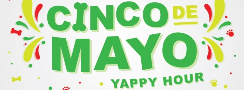 Cinco de Mayo Yappy Hour