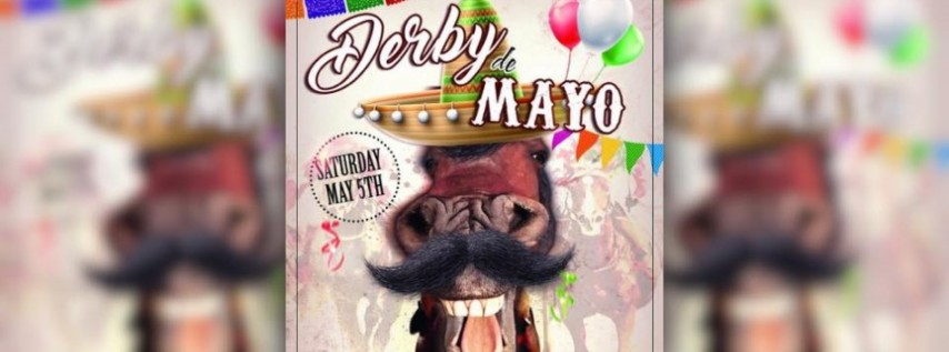 Saddle Up Derby De Mayo