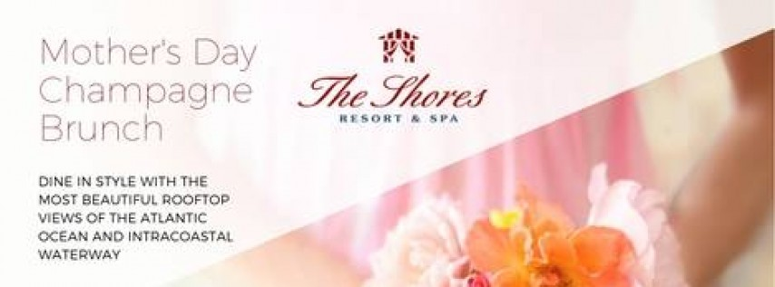 Mother's Day Brunch at The Shores Resort & Spa
