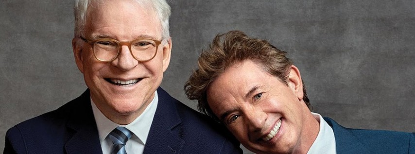 "STEVE MARTIN & MARTIN SHORT: ""THE FUNNIEST SHOW IN TOWN AT THE MOMENT"""