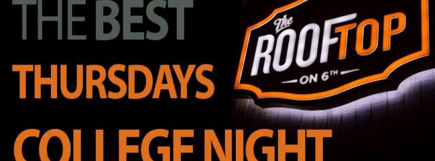 College Thursdays At The Rooftop On 6th!
