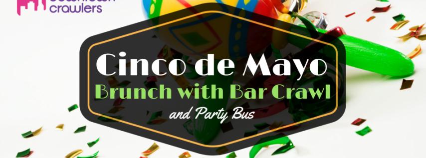 Cinco De Mayo Brunch with Bar Crawl & Party Bus