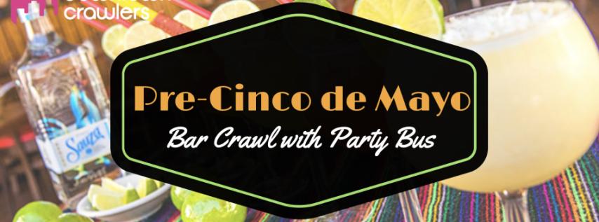 Pre-Cinco De Mayo Bar Crawl & Fiesta