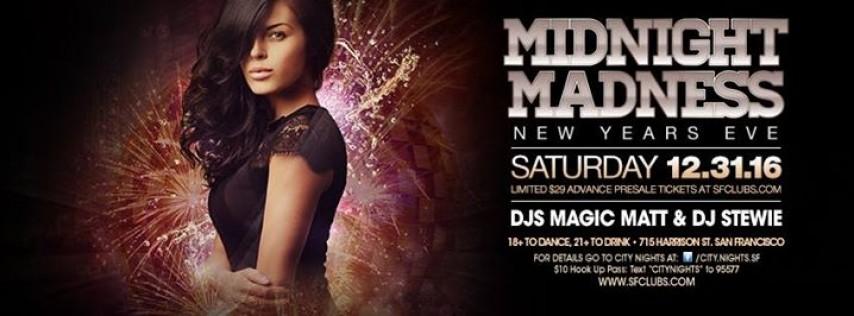 Midnight Madness! - NYE - PreSale Tickets on Sale