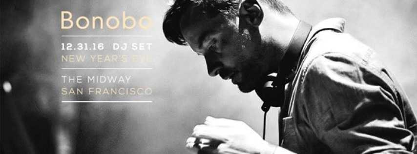 NYE with Bonobo (DJ Set) at The Midway