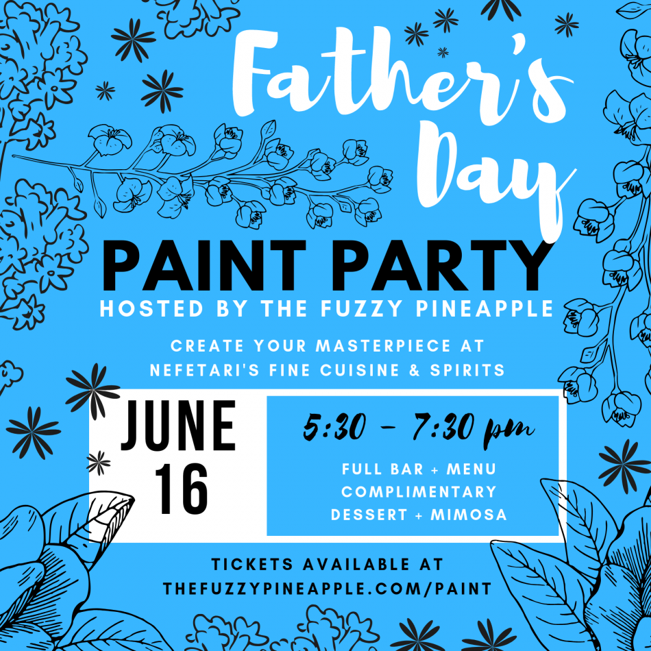 Father's Day Paint and Sip Paint Party @Nefetaris Fine Cuisine Hosted By The Fuzzy Pineapple