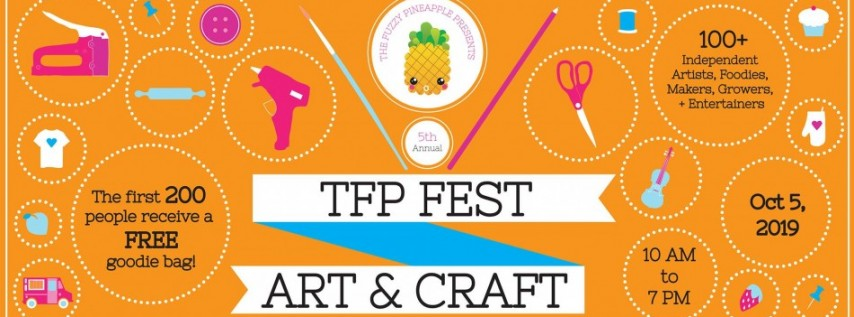 TFP FEST 2019 The Fuzzy Pineapple Art + Craft Festival