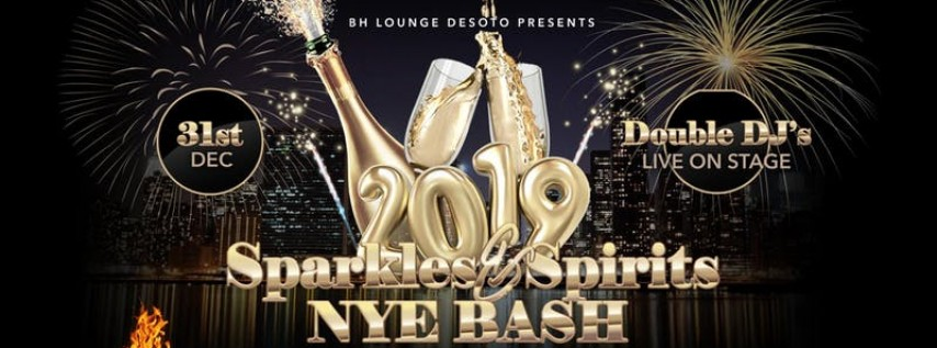 Sparkles & Spirits NYE BASH - BH Lounge Desoto