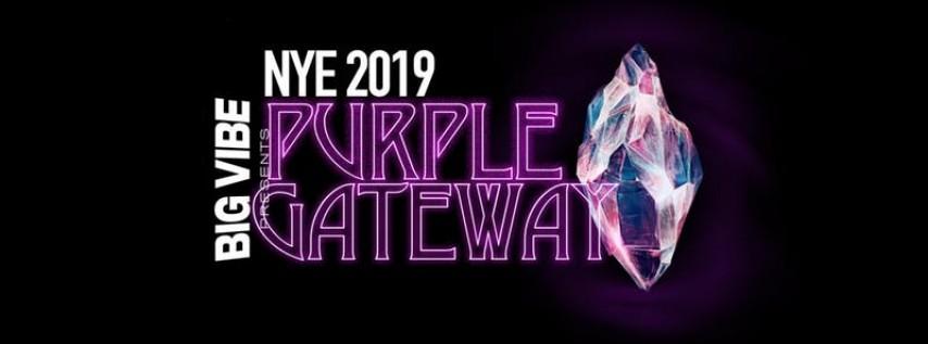 BIG VIBE NYE 2019: PURPLE GATEWAY