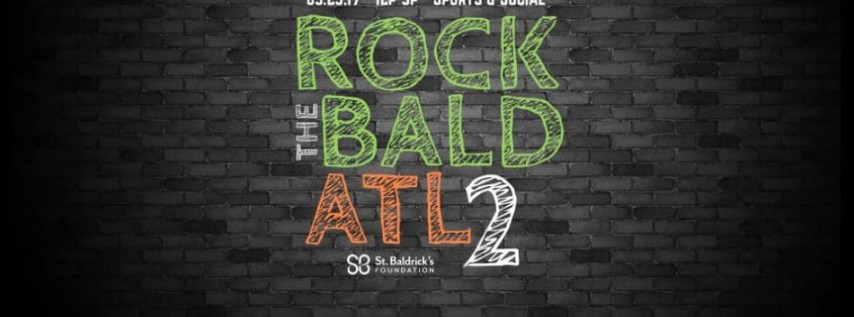 St. Baldrick's 2nd Annual Rock The Bald ATL