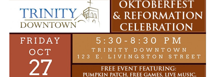 Trinity Downtown Oktoberfest & Reformation Celebration