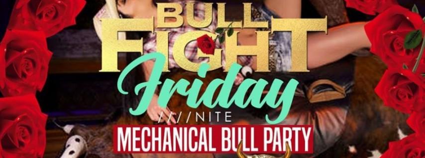 Bull Fight Friday Nite: Mechanical Bull Party