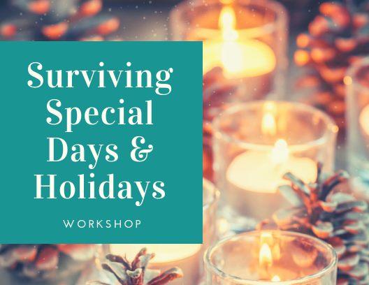 Surviving Special Days & Holidays Workshop