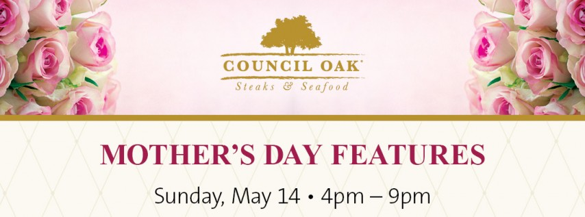Council Oak Mother's Day Features