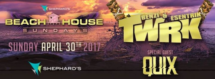 TWRK with Special Guest Quix at Beach House Sundays