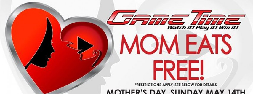 Moms Eat Free at Gametime!