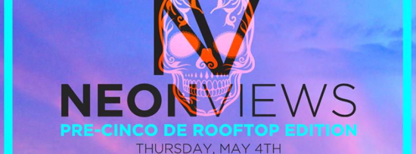 Pre-Cinco De Rooftop - Neon Views at Kabana Rooftop