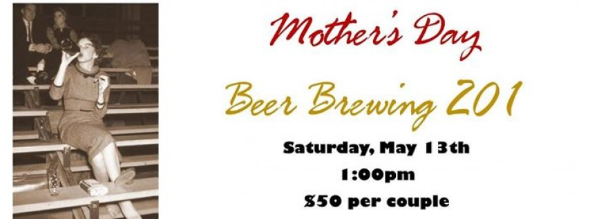 Mother's Day Beer Brewing 201