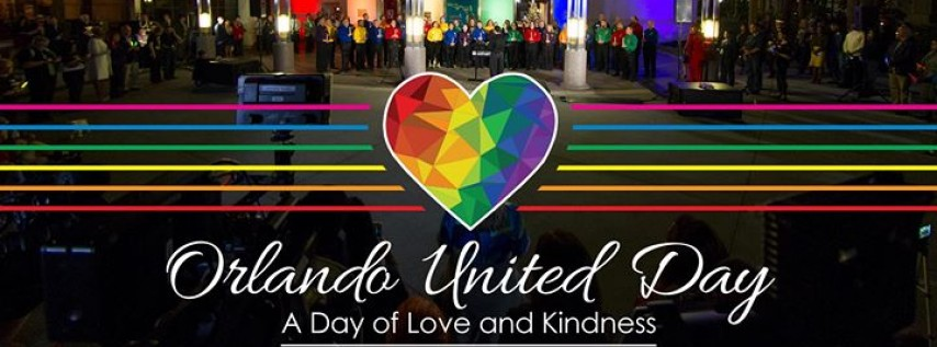 Orlando United Day | A Day of Love and Kindness