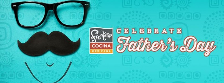 Celebrate Father's Day at Frontera Cocina