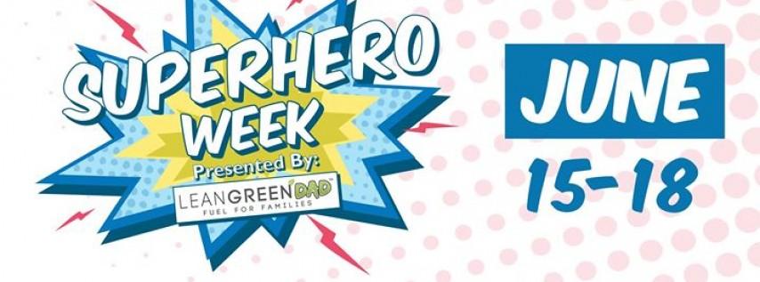 Superhero Week Presented by: Lean Green DAD