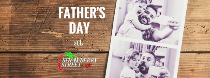 Celebrate Father's Day at Strawberry Street Cafe