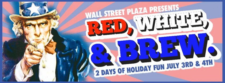 Red, White & Brew 4th Of July | Wall Street Plaza