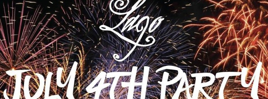 Lago July 4th Party! - FREE EVENT