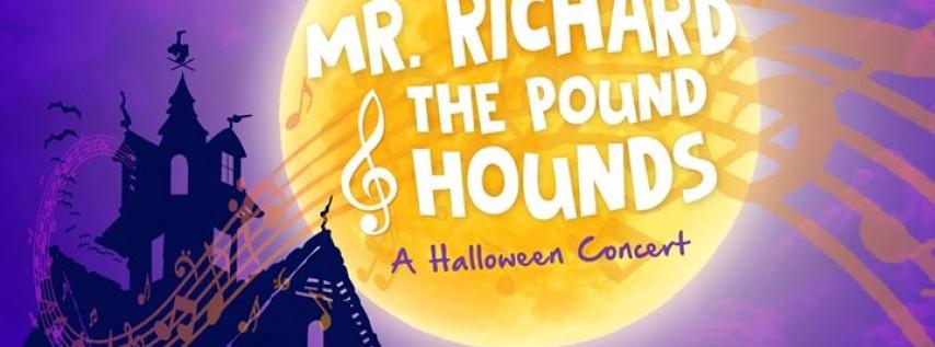 Mr. Richard & The Pound Hounds: A Halloween Concert