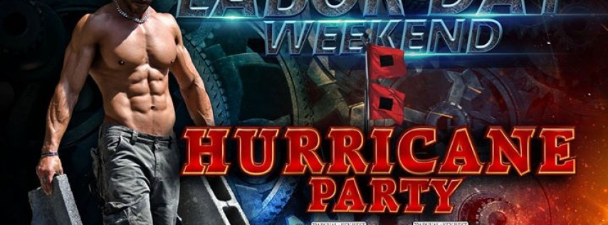 Labor Day Weekend/Hurricane Party
