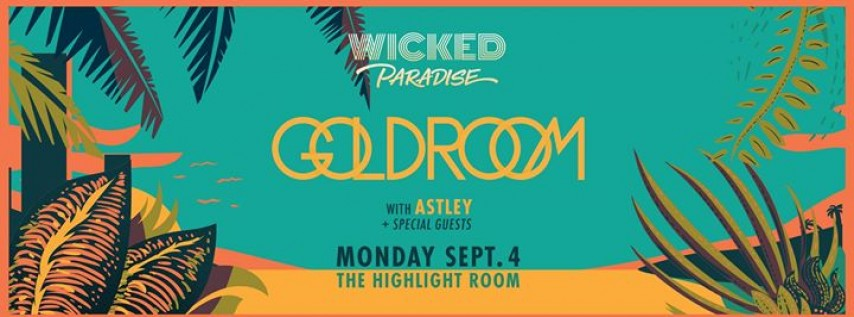 Wicked Paradise feat. Goldroom (Labor Day)
