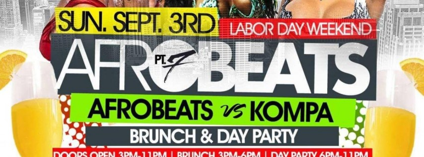 AFROBEAT pt. 7 Afrobeat vs Kompa Sun. Sept 3rd at Ainsworth Everyone FREE Before 5pm with RSVP