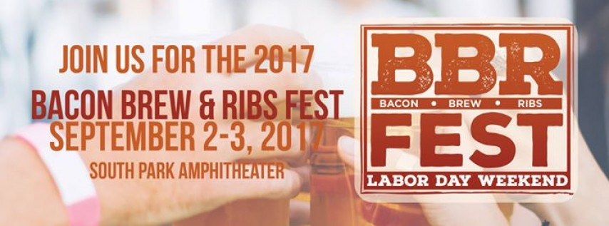 Bacon, Brew & Ribs Fest