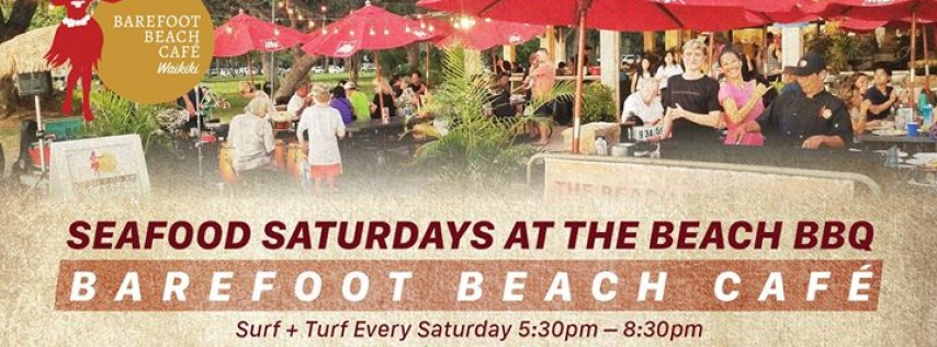 Saturday Surf & Turf + The Beach BBQ at Barefoot Beach Cafe