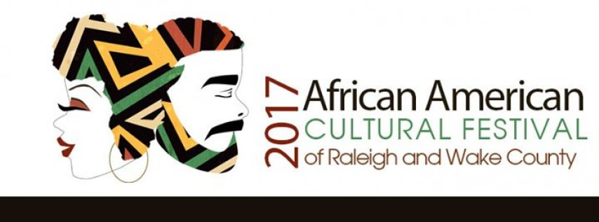 2017 African American Cultural Festival Of Raleigh & Wake County
