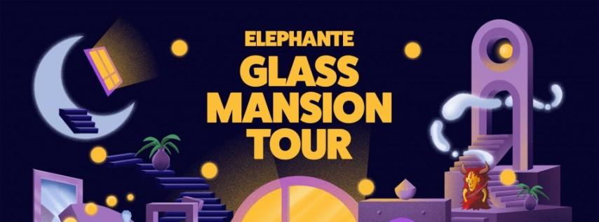 Elephante - Glass Mansion Tour