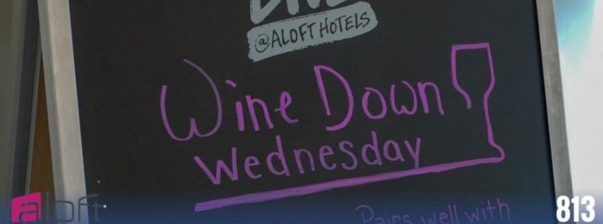 Wine Down Wednesday @ Aloft Tampa Downtown