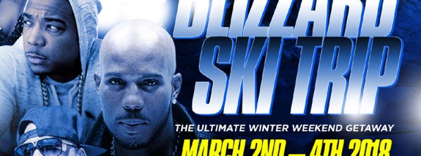 BLIZZARD SKI TRIP 2018 March 2 - 4 with Throwback performances by DMX, JA RULE, ASHANTI & JADAKISS