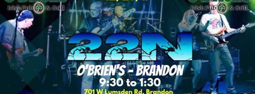 22N at O'Brien's - Brandon for Christmas Eve Eve