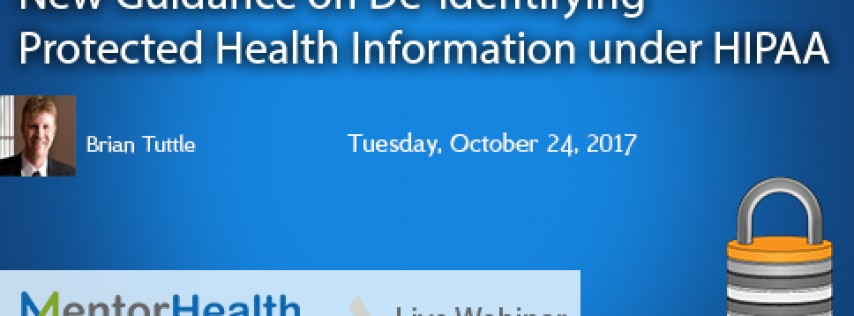 New Guidance on De-Identifying Protected Health Information under HIPAA