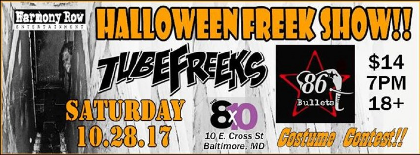 Halloween Freek Show - Tubefreeks with 86 Bullets